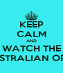 KEEP CALM AND WATCH THE AUSTRALIAN OPEN - Personalised Poster A4 size