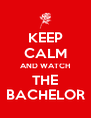KEEP CALM AND WATCH THE BACHELOR - Personalised Poster A4 size