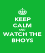 KEEP CALM AND WATCH THE BHOYS - Personalised Poster A4 size