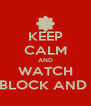 KEEP CALM AND WATCH THE BLOCK AND MKR - Personalised Poster A4 size