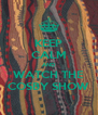 KEEP CALM AND WATCH THE COSBY SHOW - Personalised Poster A4 size