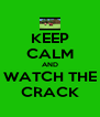 KEEP CALM AND WATCH THE CRACK - Personalised Poster A4 size