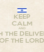 KEEP CALM AND WATCH THE DELIVERANCE OF THE LORD - Personalised Poster A4 size