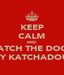 KEEP CALM AND WATCH THE DOOR ASHLEY KATCHADOURIAN - Personalised Poster A4 size