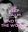 KEEP CALM AND WATCH THE END OF  THE WORLD - Personalised Poster A4 size