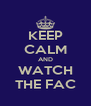 KEEP CALM AND WATCH THE FAC - Personalised Poster A4 size