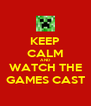 KEEP CALM AND WATCH THE GAMES CAST - Personalised Poster A4 size