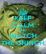 KEEP CALM AND  WATCH THE GRINCH - Personalised Poster A4 size