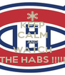 KEEP CALM AND WATCH THE HABS !!!!! - Personalised Poster A4 size