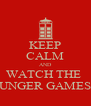 KEEP CALM AND WATCH THE  HUNGER GAMES❤ - Personalised Poster A4 size