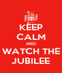 KEEP CALM AND WATCH THE JUBILEE - Personalised Poster A4 size