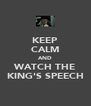 KEEP CALM AND WATCH THE KING'S SPEECH - Personalised Poster A4 size