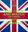 KEEP CALM AND WATCH THE LONDON  2012 OYLIMPICS - Personalised Poster A4 size