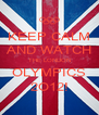 KEEP CALM AND WATCH THE LONDON OLYMPICS 2O12! - Personalised Poster A4 size