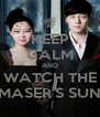 KEEP CALM AND WATCH THE MASER'S SUN - Personalised Poster A4 size
