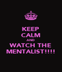 KEEP CALM AND WATCH THE MENTALIST!!!! - Personalised Poster A4 size