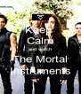Keep  Calm and watch The Mortal Instruments - Personalised Poster A4 size