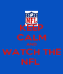 KEEP CALM AND WATCH THE NFL  - Personalised Poster A4 size