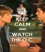 KEEP CALM AND WATCH THE O.C. - Personalised Poster A4 size