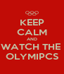 KEEP CALM AND WATCH THE  OLYMIPCS - Personalised Poster A4 size
