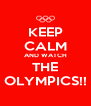 KEEP CALM AND WATCH THE OLYMPICS!! - Personalised Poster A4 size