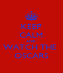 KEEP CALM AND WATCH THE  OSCARS - Personalised Poster A4 size