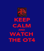 KEEP CALM AND WATCH THE OT4 - Personalised Poster A4 size