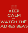 KEEP CALM AND WATCH THE  PADRES BEAST - Personalised Poster A4 size