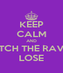 KEEP CALM AND WATCH THE RAVENS LOSE - Personalised Poster A4 size