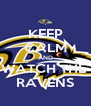 KEEP CALM AND WATCH THE  RAVENS - Personalised Poster A4 size