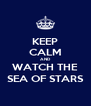 KEEP CALM AND WATCH THE SEA OF STARS - Personalised Poster A4 size