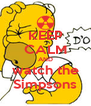 KEEP CALM AND watch the Simpsons - Personalised Poster A4 size