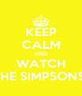 KEEP CALM AND WATCH THE SIMPSONS! - Personalised Poster A4 size