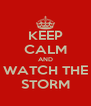 KEEP CALM AND WATCH THE STORM - Personalised Poster A4 size