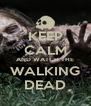 KEEP CALM AND WATCH THE WALKING DEAD - Personalised Poster A4 size