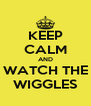 KEEP CALM AND WATCH THE WIGGLES - Personalised Poster A4 size