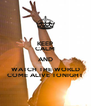 KEEP CALM AND WATCH THE WORLD COME ALIVE TONIGHT - Personalised Poster A4 size