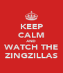 KEEP CALM AND WATCH THE ZINGZILLAS - Personalised Poster A4 size