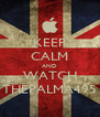 KEEP CALM AND WATCH THEPALMA495 - Personalised Poster A4 size