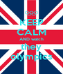 KEEP CALM AND watch they olympics - Personalised Poster A4 size