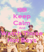 Keep Calm And Watch Those Hot Boys - Personalised Poster A4 size