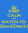 KEEP CALM AND WATCH TO  LiZbonZZHackZZ - Personalised Poster A4 size