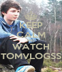 KEEP CALM AND WATCH TOMVLOGSS - Personalised Poster A4 size