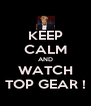 KEEP CALM AND WATCH TOP GEAR ! - Personalised Poster A4 size