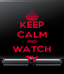 KEEP CALM AND WATCH TV - Personalised Poster A4 size