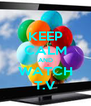 KEEP CALM AND WATCH T.V - Personalised Poster A4 size