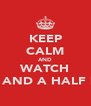 KEEP CALM AND WATCH TWO AND A HALF MAN - Personalised Poster A4 size