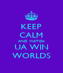 KEEP CALM AND WATCH UA WIN WORLDS - Personalised Poster A4 size