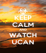 KEEP CALM AND WATCH UCAN - Personalised Poster A4 size
