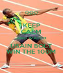 KEEP CALM AND WATCH USAIN BOLT WIN THE 100M - Personalised Poster A4 size
